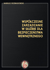 Book Cover: Mariusz Rozwadowski - Współczesne zarządzanie w służbie dla bezpieczeństwa wewnętrznego