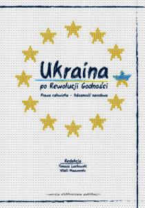 Ukraina po Rewolucji Godności - okładka książki tylko przód