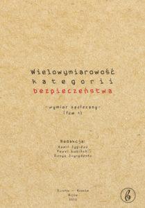 Book Cover: Wielowymiarowość kategorii bezpieczeństwa. Wymiar społeczny (tom 1)