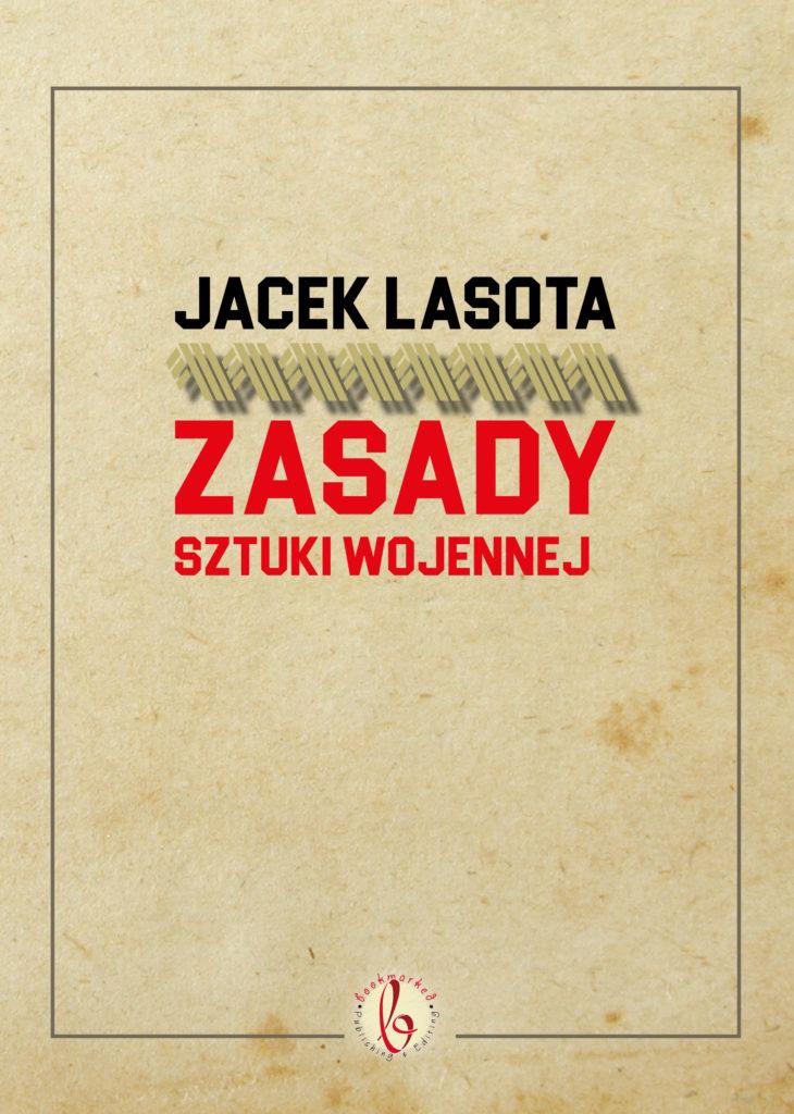 Book Cover: Jacek Lasota - Zasady sztuki wojennej